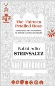 The Thirteen Petalled Rose:A Discourse On The Essence Of Jewish Existence & Belief
