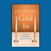 Inviting God In-Celebrating the Soul-Meaning of the Jewish Holy Days
