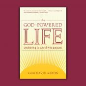 The God Powered Life: Awakening To Your Divine Purpose
